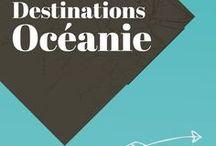 Destinations Océanie / Voyage en Océanie: Australie, Nouvelle-Zélande, îles de toutes sortes, etc ;)