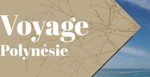 Polynésie Voyage / Découvrir la Polynésie, ses îles, sa nature, sa culture et ses plus beaux paysages.