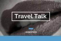 Travel Talk / Op reis kom je altijd nieuwe mensen tegen. Soms weten ze me met hun uitspraken te verrassen, aan het lachen te brengen of aan het denken te zetten. Die quotes deel ik hier geanonimiseerd met je. Enjoy!