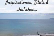 Inspirationen, Zitate & Allerlei