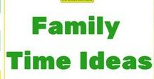 Family time ideas