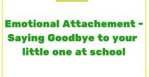 Emotional Attachement - Saying Goodbye to your little one at school