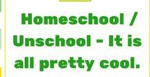 Homeschool / Unschool - It is all pretty cool.