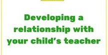 Developing a relationship with your child's teacher