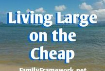 Living Large on the Cheap / Living Large on the Cheap: learn to live a rich life without the income of a rich person. Not everyone can make more money, but everyone can live on less.