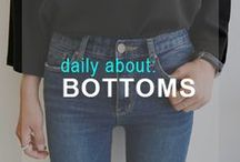 Daily About: Bottoms