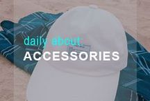 Daily About: Accessories
