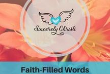 Faith-filled Scripture Verses / When life is rough and you're elbow deep in life's struggles, you need faith-filled words to bring you through it. Hope | Faith in God | Encouragement | Love