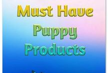 Must Have Puppy Products / Dog products, dog training products, dog toys, dog accessories, puppy products, puppy training products, puppy toys, puppy accessories.
