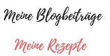 Blogbeiträge Meine Rezepte / #Food #Rezepte #Kuchen #Torten #Getränke Hier sind meine Blogrezepte abgebildet zum nachmachen.