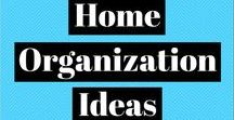 Home Organization Ideas / Home organization tips and hacks.  Make the most of your living space!