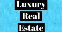 Luxury Real Estate / Luxury real estate marketing, blogging, and more!