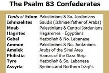 "(1c)Signs: WARS-Psalm 83/Arab Confederation-Israeli War Prophecy / Prophet Asaph:""They have said, come & let us cut them off from being a nation; that the name of Israel may be no more in remembrance. For they have consulted together with one consent: they are confederate against thee:The tabernacles of Edom, & the Ishmaelites;of Moab, & the Hagarenes; Gebal, & Ammon, & Amalek; the Philistines with the inhabitants of Tyre; Assur also is joined with them: they have holpen the children of Lot"". Psalms 83:4-8  / by Ramona Powell"
