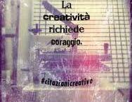 aforismi creativi / Aforismi e citzioni carine riguardanti la creatività e l'arte.