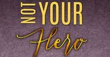 Not Your Hero / https://www.books2read.com/notyourherobook  A single mother and her sexy land lord face off in a battle of wills... but who will win?