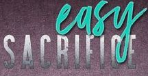 Easy Sacrifice / https://www.books2read.com/easysacrifice  He'll risk it all to keep her safe... even his freedom.
