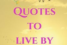Quotes to Live By / Inspirational quotes to help through worst of days. Motivation, positivity, happiness, strength, inspiration, gratitude quotes.