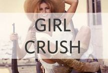 Girl Crush / muses and more...