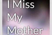 R.I.P.  Mommy:)