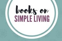 Books on Simplicity and Minimalism / Books on simplicity and minimalism.  Simple living.