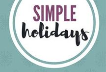 Simple Holidays / Simplify the holidays to make room for more of what matters most in your life.  Simple decorations, simple routines, simple traditions. #holidays #christmas #simpleliving #valentinesday