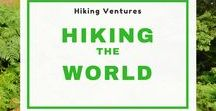 Hiking the World / Hikes in Europe, Asia, Africa, North America, South America, Oceania