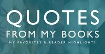Quotes From My Books / My Favorites & Reader Highlights