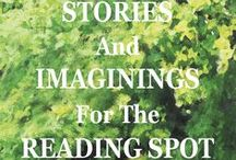 """Stories And Imaginings for The Reading Spot / """"...move from Anne and Romanoff's naughty pack, Stephanie finds trouble with a wounded cat and a remorseful landscaper; and the beach cottage that brings Cheney's nightmares of the Sci Fi warrior into focus in Stories And Imaginings For The Reading Spot."""""""
