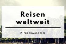 Reisen weltweit / Pinnwand mit Pins von deutsch schreibenden Reisebloggern. Bitte bezeichne deine Pins auf deutsch und pinne nicht mehr als 2 Pins pro Tag.
