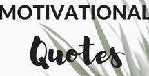 Motivational Quotes / Motivational quotes for when you need a pick-me-up!