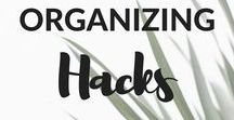 Organizing Hacks / Organizing Tips & Tricks for you life and home