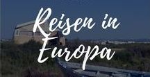 Reisen in Europa / Tipps und Routen für deine Reisen in Europa.