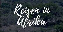 Reisen in Afrika / Routen und Tipps für deine Reisen in Afrika.