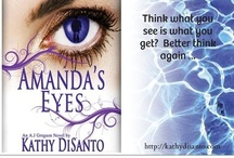 Amanda's Eyes by Kathy DiSanto / Think what you see is what you get?  Better think again ....