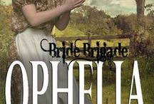 OPHELIA, Bride Brigade 4 / Bride Brigade book four.  A rich young widow imports some women to Tarnation, Texas for the men to chose for wives.  Inspirational, Victorian, western historical series, sweet, Texas