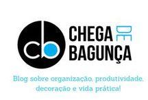 Chega de Bagunça / Dicas de organização, decoração, produtividade e vida prática!