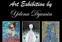 My Exhibitions / Exhibitions I exhibited my artworks / by Yelena Dyumin Artist
