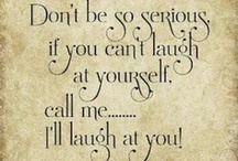 Funny Girl... / Laughter is an instant vacation. Milton Berle  / by Shelley Tantau