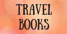 Travel Books / Books I've loved about travel. Travel books to inspire you.