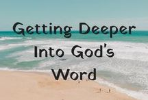 Getting Deeper Into God's Word / All pins about diving deeper into God's word! To be added as a contributor, please follow me then e-mail me at jessie@onelostcoin.com. Please do one re-pin for every pin posted, thank you!