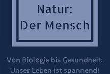 Natur: Der Mensch / Medizin, Gesundheit, Biologie: Über das spannende Leben in uns