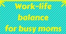 work life balance / work-life balance balance for busy moms