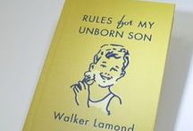 Rules for My Unborn Son / Let's get some things straight before I get old and uncool.