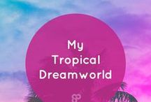 My Tropical Dreamworld