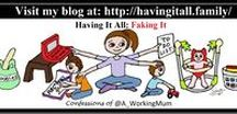 Having It All: Faking It  -  by @A_WorkingMum / Working Mum Parent tips/stories Juggling Work and 3 y/o boy, 2 y/o boy and Baby Girl
