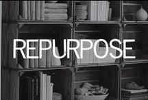 REPURPOSE / by Linsey Gray