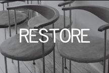 RESTORE / furniture facelifts and other restored goodies / by Linsey Gray