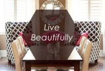 // LIVE BEAUTIFULLY // / by Foxy Originals