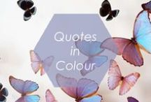 Quotes in Colour / Your day will shine brighter with these quotes in colorful backgrounds and fun fonts.