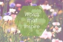 // WORDS THAT INSPIRE // / Inspirational quotes to motivate you in your day.  / by Foxy Originals